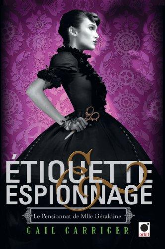 Le pensionnat de Mlle Géraldine (1) : Etiquette et espionnage. 1