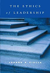The Ethics of Leadership by Joanne B. Ciulla (2002-05-30)