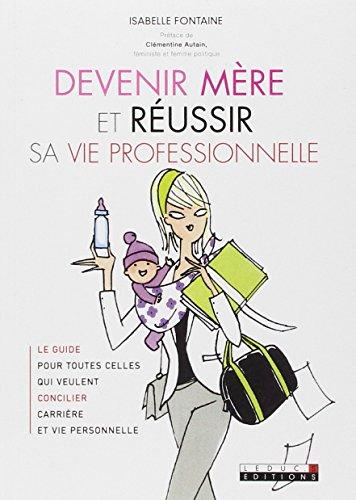 Devenir mère et réussir sa vie professionnelle par Isabelle Fontaine