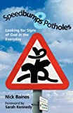 Speedbumps and Potholes: Looking for Signs of God in the Everyday