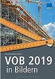 VOB 2019 in Bildern: Sicher abrechnen nach VOB 2019 - mit mehr als 400 Abbildungen!