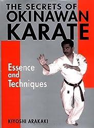 The Secrets of Okinawan Karate: Essence and Techniques (Bushido--The Way of the Warrior) by Kiyoshi Arakaki (2003-01-02)