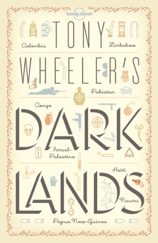 Tony Wheeler's Dark Lands1 (Lonely Planet Travel Literature) (English Edition) por Tony Wheeler