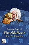 Einschlafbuch für Hochbegabte: Von Genies für Genies (dtv Unterhaltung)