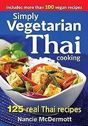 Simply Vegetarian Thai Cooking: 125 Real Thai Recipes by Nancie McDermott (2015-02-19)