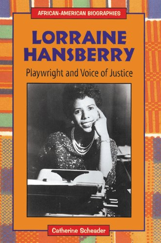 Lorraine Hansberry: Playwright and Voice of Justice (African-American Biographies)