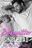Babysitter for the Single Dad: A Steamy Single Dad Romance