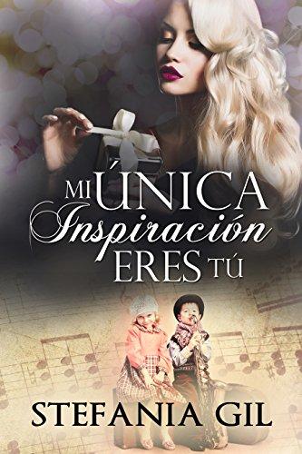 Mi única inspiración eres tú (Reencuentros nº 4)