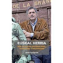 Euskal Herria: POR UN NUEVO NACIONALISMO, VASQUISMO Y NAVARRISMO