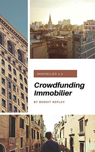 Crowdfunding immobilier: investir dans la pierre depuis chez soi ! par Benoît Replay