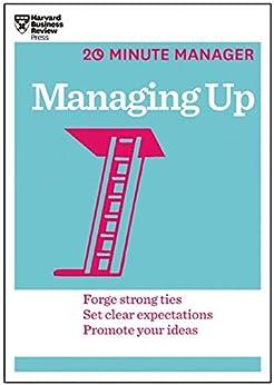 Managing Up (HBR 20-Minute Manager Series) par [Harvard Business Review]