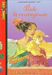 Perle la courageuse
