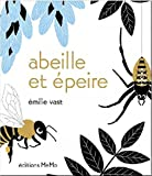 Abeille et épeire | Vast, Emilie (1978-....). Auteur
