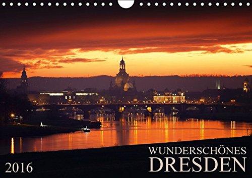 Wunderschönes Dresden (Wandkalender 2016 DIN A4 quer): Kommen Sie mit, auf eine Reise und erleben Sie das wunderschöne Dresden jeden Monat neu. (Monatskalender, 14 Seiten) (Calvendo Orte)