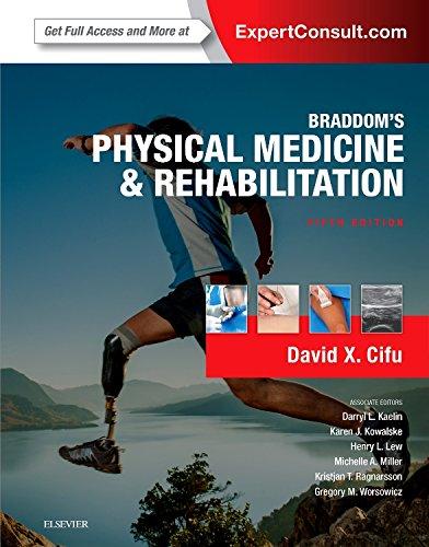Braddom's Physical Medicine and Rehabilitation, 5e por David X. Cifu MD