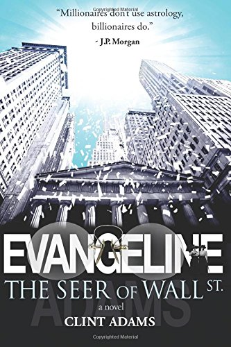 Evangeline: The Seer of Wall St.