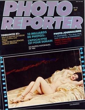 PHOTO REPORTER [No 75] du 01/01/1985 - TENDANCE 85 - 10 MILLIARDS DE PHOTOS - L'APOCALYPSE EST POUR DEMAIN - LES PHOTOS HISTORIQUES DE 1984 - J.L. MANAUD - DIDIER GAILLARD - IRINA IONESCO.