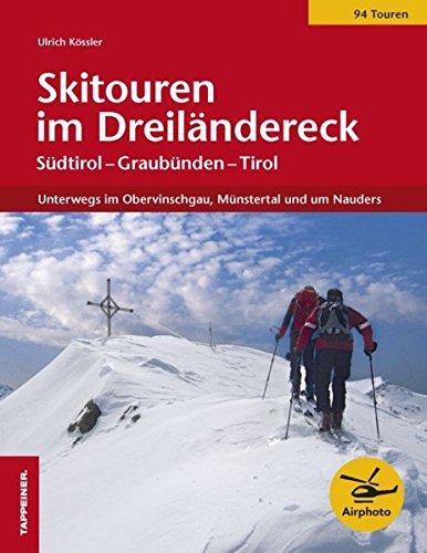 Skitouren im Dreiländereck. Unterwegs im Obervinschgau, Münstertal und um Nauders
