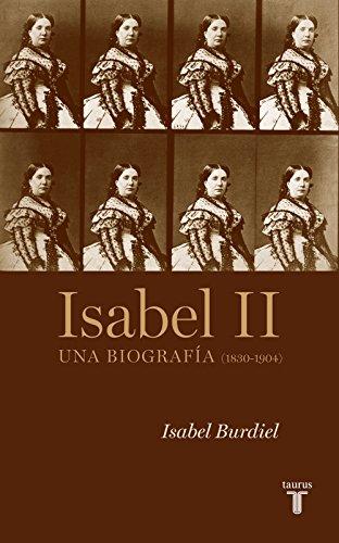 Isabel II: Una biografía (1830-1904) por Isabel Burdiel