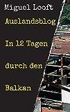 Auslandsblog - In 12 Tagen durch den Balkan