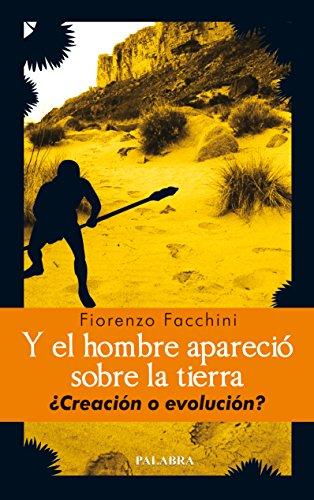 Y el hombre apareció sobre la tierra (Palabra hoy) por Fiorenzo Facchini