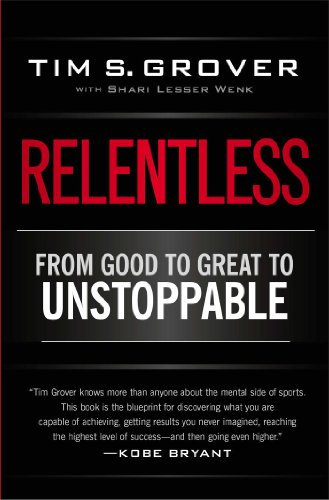Relentless: From Good to Great to Unstoppable por Tim S. Grover