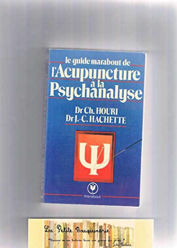 Le Guide Marabout de l'acupuncture à la psychanalyse (Collection Marabout service)