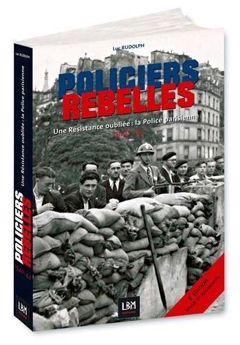 POLICIERS REBELLES, UNE RESISTANCE OUBLIEE : LA POLICE