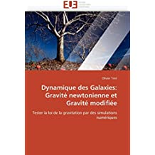 Dynamique des Galaxies: Gravité newtonienne et Gravité modifiée: Tester la loi de la gravitation par des simulations numériques (Omn.Univ.Europ.)