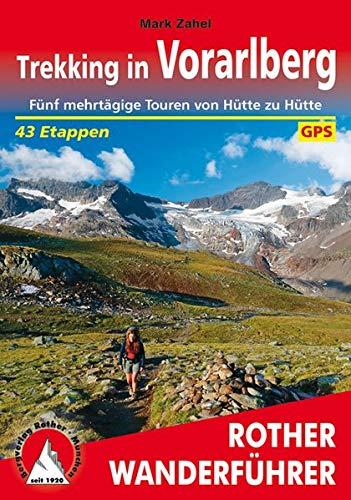 Trekking in Vorarlberg: Fünf mehrtägige Touren von Hütte zu Hütte. 43 Etappen. Mit GPS-Daten (Rother Wanderführer)