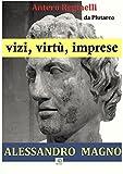 Image de Vizi, virtù, imprese. Alessandro Magno