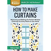How to Make Curtains (Storey Basics) by Rebecca Yaker (2015-08-13)