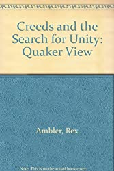 Creeds and the Search for Unity: Quaker View