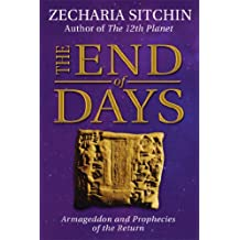 The End of Days (Book VII): Armageddon and Prophecies of the Return (Earth Chronicles (Hardcover))