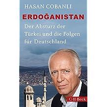 Erdoğanistan: Der Absturz der Türkei und die Folgen für Deutschland