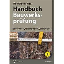 Handbuch Bauwerksprüfung: Zustandsprüfung im Bestand: Standsicherheit, Verkehrssicherheit, Dauerhaftigkeit