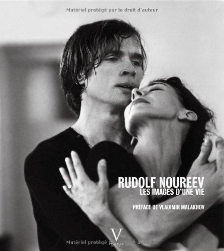 Rudolf Noureev, les images d'une vie par Pierre-henri Verlhac