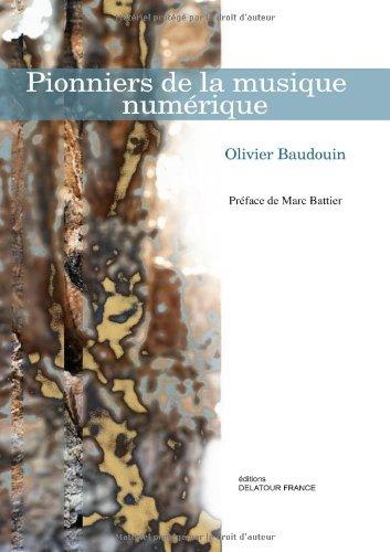 Pionniers de la musique numérique par Olivier Baudouin
