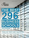 The Best 296 Business Schools, 2013 Edition (Graduate School Admissions Guides)