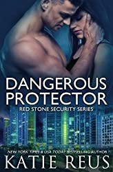 Dangerous Protector (Red Stone Security Series) (Volume 14) by Katie Reus (2016-07-10)