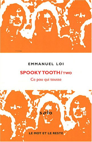 Spooky Tooth : Ce pou qui tousse