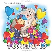 1 Corintios 13: El capítulo sobre el amor: Volume 6 (Capítulos de la Biblia para niños)
