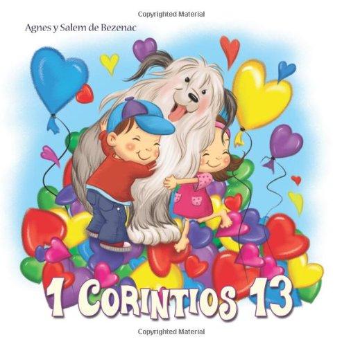1 Corintios 13: El capítulo sobre el amor: Volume 6 (Capítulos de la Biblia para niños) por Agnes de Bezenac