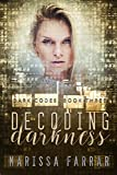Decoding Darkness: A Reverse Harem Romance (Dark Codes Book 3)