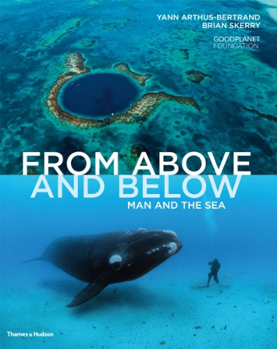 From Above and Below: Man and the Sea por Yann Arthus-Bertrand
