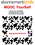 MOOC YourSelf - Set up your own MOOC for Business, Non-Profits, and Informal Communities (English Edition)