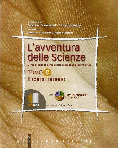 L'avventura delle scienze. Vol. C: Il corpo umano. Per la Scuola media. Con espansione online