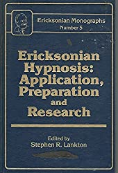Ericksonian Hypnosis: Application, Preparation and Research: Ericksonian Monographs No. 5 (1989-01-01)