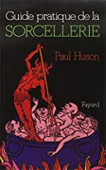 Guide pratique de la sorcellerie de Paul Huson