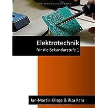 Elektrotechnik: für die Sekundarstufe 1 (Arbeitslehre unterrichten, Band 1)
